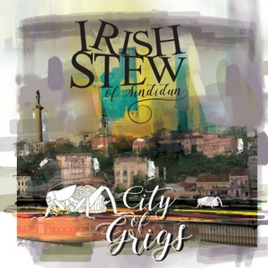 City Of Grigs - Irish Stew of Sindidun