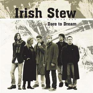 Dare To Dream - Irish Stew of Sindidun